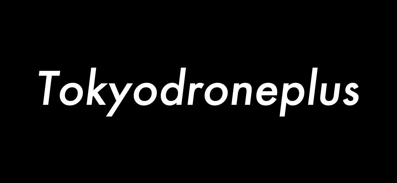 Tokyo Drone Plus